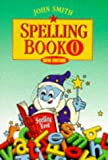 Smith, John: John Smith Spelling Book: Book 0 (Bk.0)