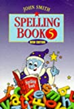 Smith, John: John Smith Spelling Book: Book 5 (Bk.5)