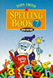 Smith, John: John Smith Spelling Book: Book 7 (Bk.7)