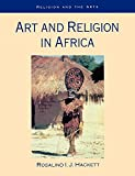 Hackett, Rosalind I. J.: Art and Religion in Africa