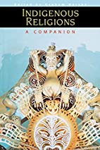 Indigenous Religions: A Companion by Graham…