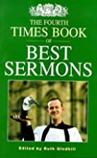 Fourth Times Book of Best Sermons by Ruth…