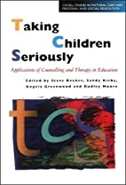 Taking Children Seriously: Applications of…