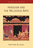 Elgood, Heather: Hinduism and the Religious Arts