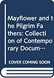 James, Richard: Mayflower and the Pilgrim Fathers: Collection of Contemporary Documents (Jackdaw)