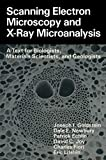 Goldstein, Joseph I.: Scanning Electron Microscopy and X-Ray Microanalysis: A Text for Biologists, Materials Scientists, and Geologists