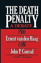 The Death Penalty: A Debate by Ernest Van…