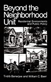 Banerjee, Tridib: Beyond the Neighborhood Unit: Residential Environments and Public Policy