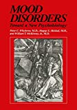 Whybrow, Peter C.: Mood Disorders: Toward a New Psychobiology (Critical Issues in Psychiatry)