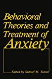 Turner, Samuel M.: Behavioral Theories and Treatment of Anxiety