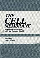 The Cell Membrane: Its Role in Interaction…