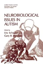 Neurobiological Issues in Autism (Current…