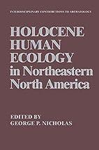 Holocene Human Ecology in Northeastern North…