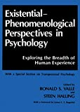 Valle, Ronald S.: Existential-Phenomenological Perspectives in Psychology: Exploring the Breadth of Human Experience With a Special Section on Transpersonal Psycholog