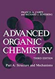 Carey, Francis A.: Advanced Organic Chemistry: Structure and Mechanisms