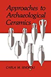 Sinopoli, Clara M.: Approaches to Archaeological Ceramics