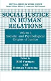 Vermunt, Riel: Social Justice in Human Relations: Societal and Psychological Origins of Justice