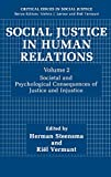 Steensma, Herman: Social Justice in Human Relations: Societal and Psychological Consequences of Justice and Injustice