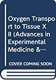 Goldstick, Thomas K.: Oxygen Transport to Tissue XII