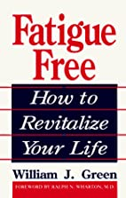 Fatigue Free: How to Revitalize Your Life by…