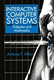 Alber, Antone F.: Interactive Computer Systems: Videotex and Multimedia