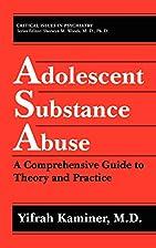 Adolescent substance abuse : a comprehensive…