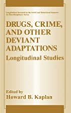 Drugs, crime, and other deviant adaptations…
