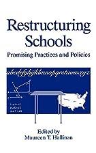 Restructuring Schools: Promising Practices…