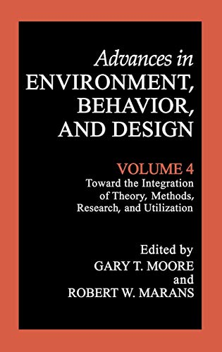 toward-the-integration-of-theory-methods-research-and-utilization-advances-in-environment-behavior-and-design
