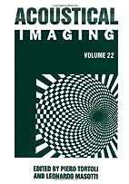 Acoustical Imaging / Volume 22 (Acoustical…