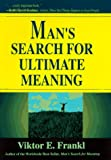 Viktor E Frankl: Man's Search For Ultimate Meaning