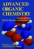 Carey, Francis A.: Advanced Organic Chemistry: Reaction and Synthesis