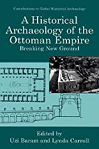 A Historical Archaeology of the Ottoman…