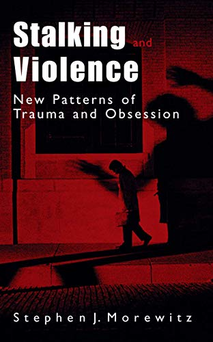 stalking-and-violence-new-patterns-of-trauma-and-obsession