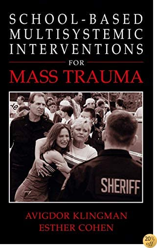School-Based Multisystemic Interventions For Mass Trauma (Ifip International Federation for Information Processing S)