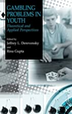 Gambling Problems in Youth: Theoretical and…