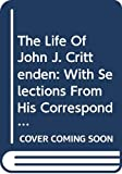 Coleman, Mrs.: The Life of John J. Crittenden: With Selections from His Correspondence and Speeches