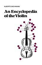 An Encyclopedia of the Violin by Alberto…