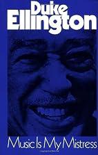 Music Is My Mistress by Duke Ellington