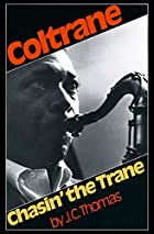 Chasin' the Trane: The Music and Mystique of…