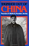 White, Theodore Harold: Thunder Out of China