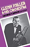 Simon, George Thomas: Glenn Miller and His Orchestra