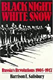 Salisbury, Harrison Evans: Black Night, White Snow ; Russia&#39;s Revolutions, 1905-1917