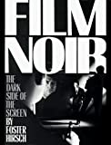 Hirsch, Foster: The Dark Side of the Screen: Film Noir