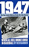 Barber, Red: 1947: When All Hell Broke Loose in Baseball