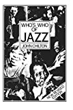 Chilton, John: Who's Who of Jazz: Storyville to Swing Street