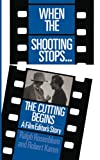 Rosenblum, Ralph: When the Shooting Stops, the Cutting Begins: A Film Editor's Story