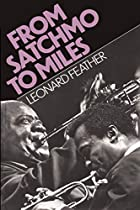 From Satchmo to Miles by Leonard Feather