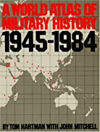 A world atlas of military history, 1945-1984…