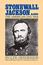 Stonewall Jackson and the American Civil War…